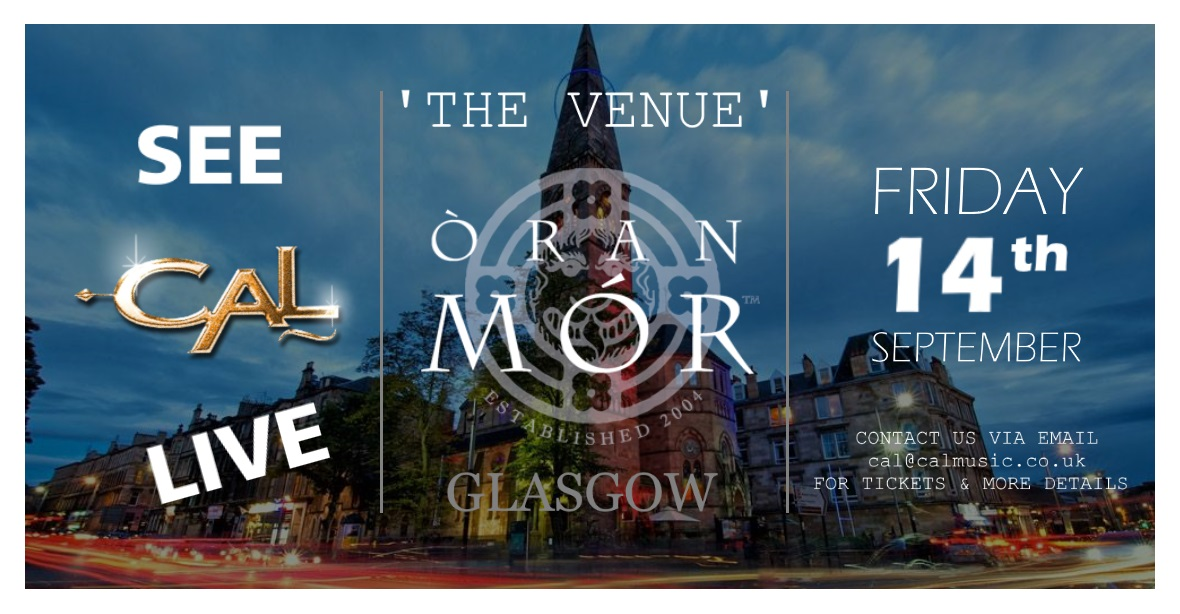 CAL - LIVE @ The Venue - Oran Mor - Glasgow